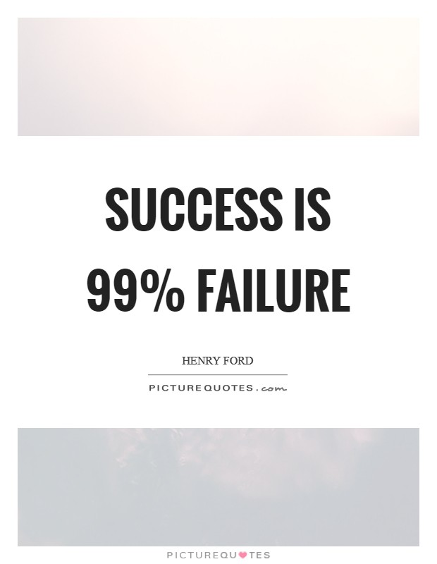Success is 99% failure Picture Quote #1