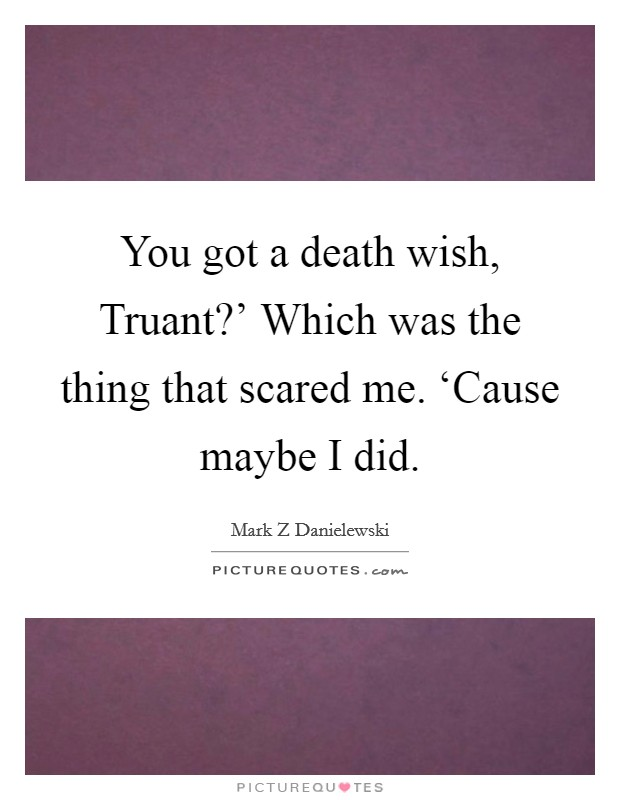 scared of death quotes sayings scared of death picture quotes. Black Bedroom Furniture Sets. Home Design Ideas