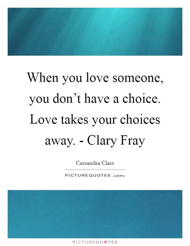 Love Choices Quotes Fair Our Choices Quotes & Sayings  Our Choices Picture Quotes