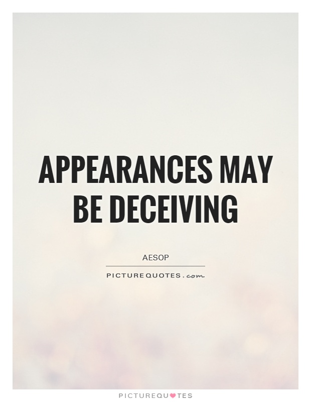 appearances can be deceiving - photo #34