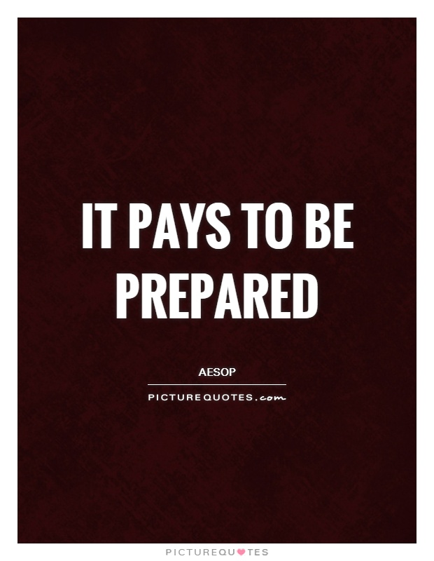 It pays to be prepared Picture Quote #1