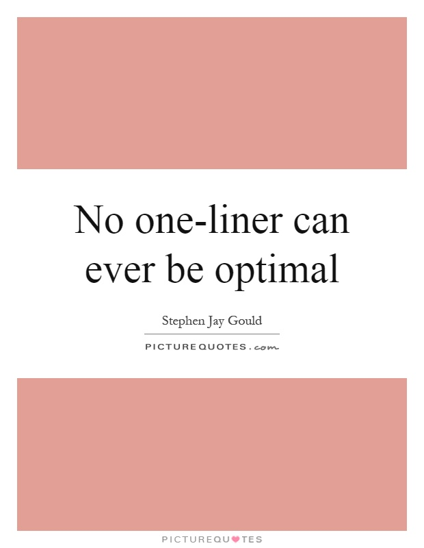 No one-liner can ever be optimal Picture Quote #1