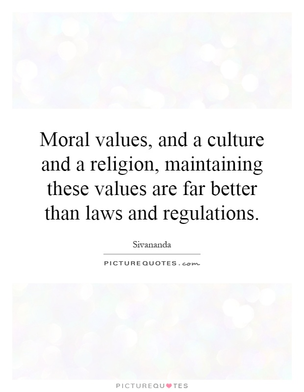 the moral values of christianity Honesty, respect for others, loyalty, responsibility for personal actions, generosity and kindness are all examples of moral values they are defined as the ideals and principles that guide how.