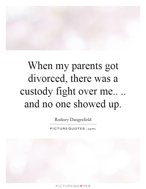 Parents Divorce Quotes: Custody Picture Quotes