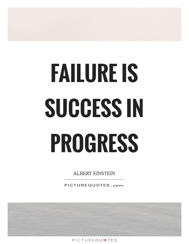 Failure is success in progress Picture Quote #1