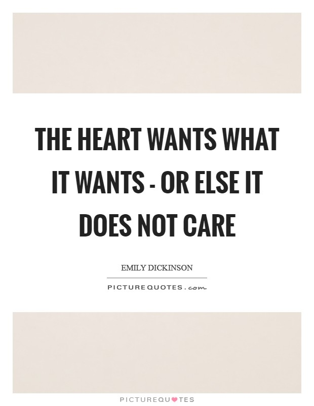 The Heart wants what it wants - or else it does not care Picture Quote #1