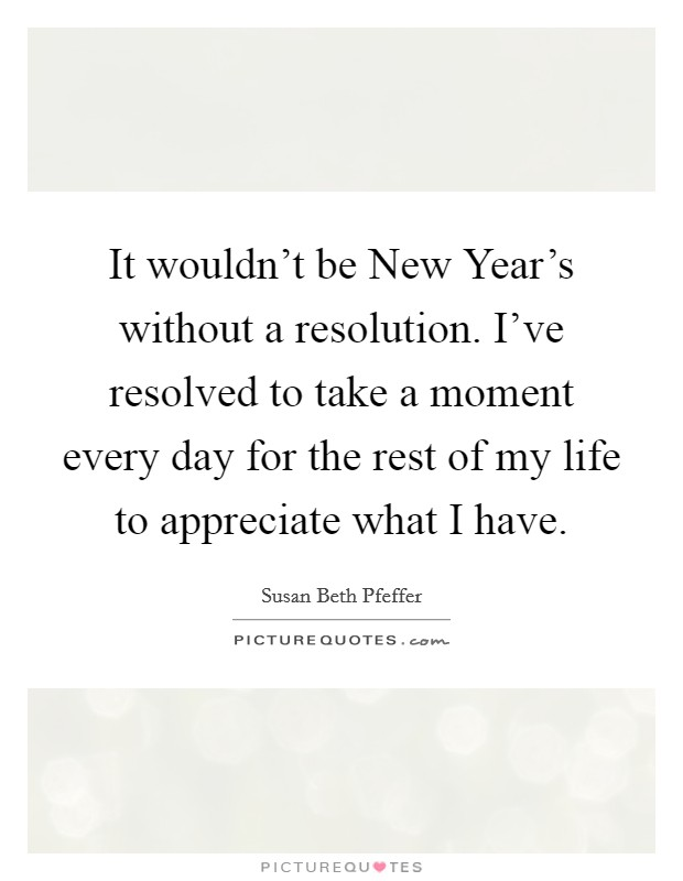 it wouldnt be new years without a resolution ive resolved to