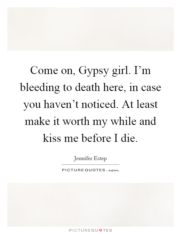 Before you kiss a girl quotes