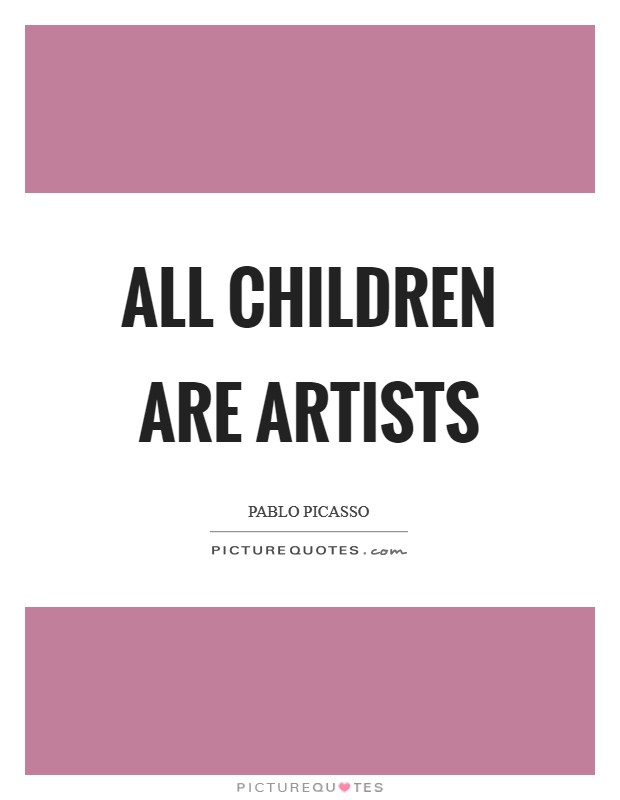 All Children are Artists Picture Quote #1
