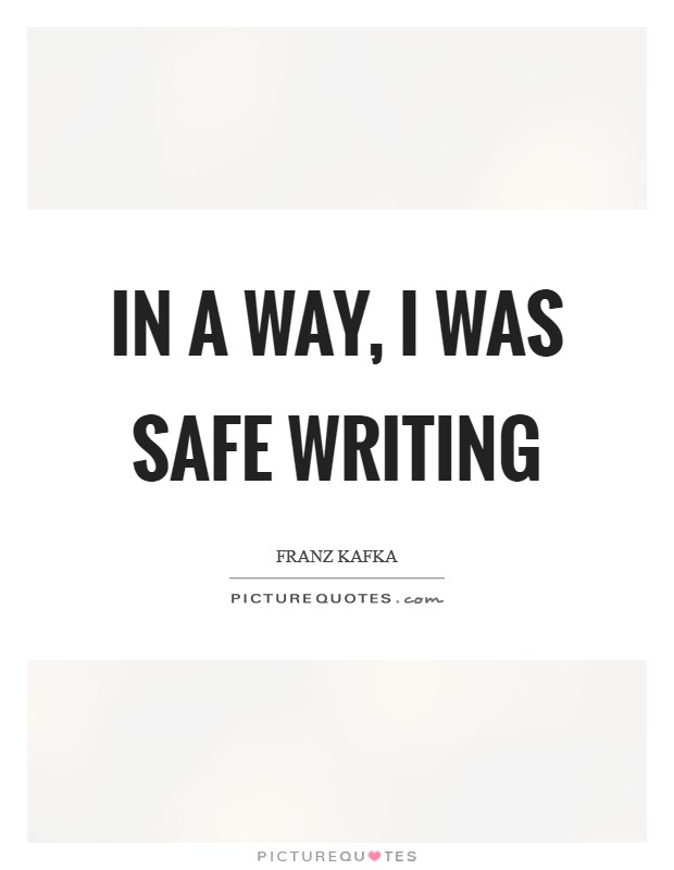In a way, I was safe writing Picture Quote #1