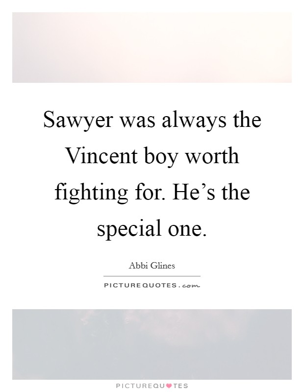 Sawyer was always the Vincent boy worth fighting for. He's the special one Picture Quote #1