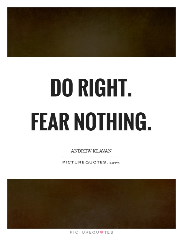 Do right. Fear Nothing Picture Quote #1