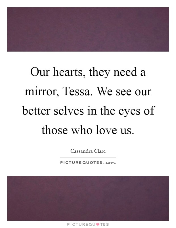 Jem carstairs quotes sayings jem carstairs picture quotes for Need a mirror