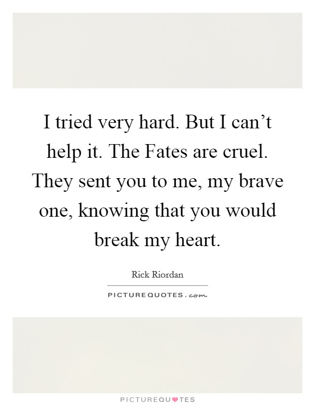 You Break My Heart Quotes & Sayings | You Break My Heart ...