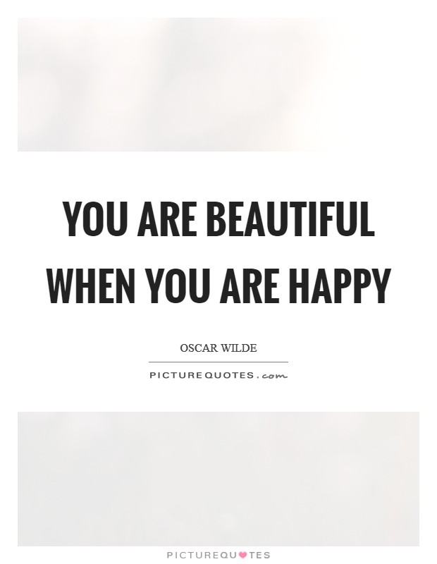 You are Beautiful when you are happy Picture Quote #1