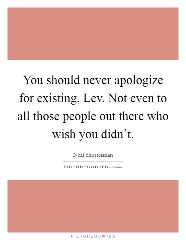 Never Apologize Quotes & Sayings | Never Apologize Picture Quotes