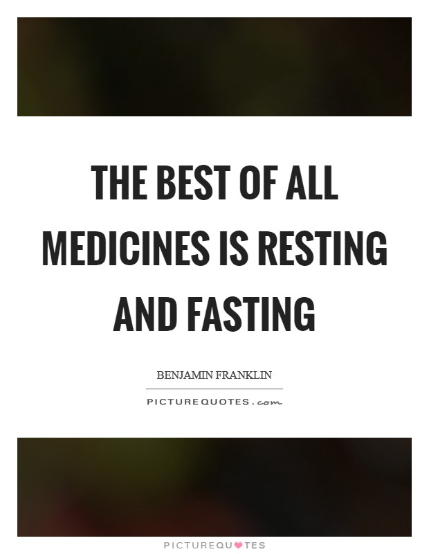 The best of all medicines is resting and fasting Picture Quote #1