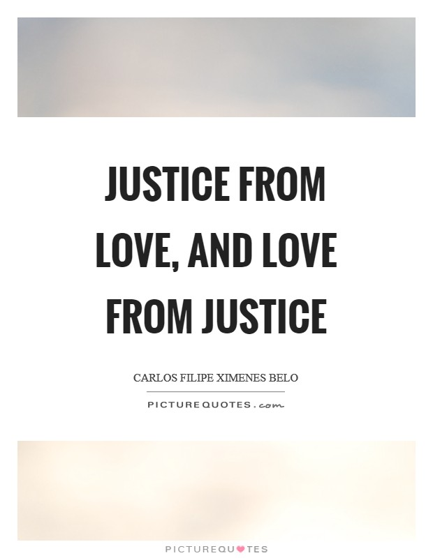 Justice from Love, and Love from Justice Picture Quote #1