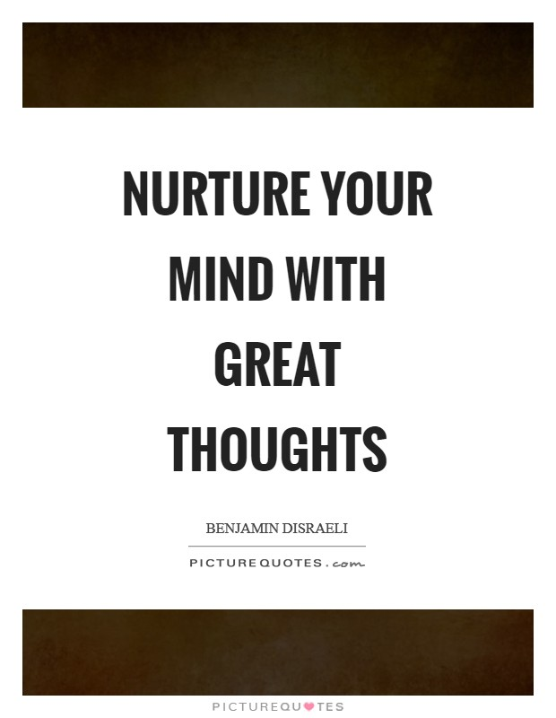 Nurture your mind with great thoughts Picture Quote #1