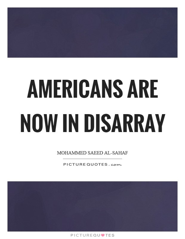 Americans are now in disarray Picture Quote #1