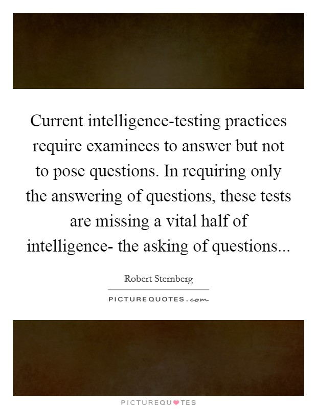 Current intelligence-testing practices require examinees ...