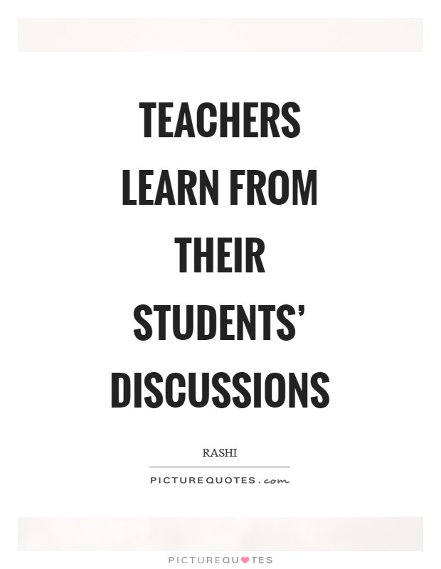 Teachers learn from their students' discussions Picture Quote #1