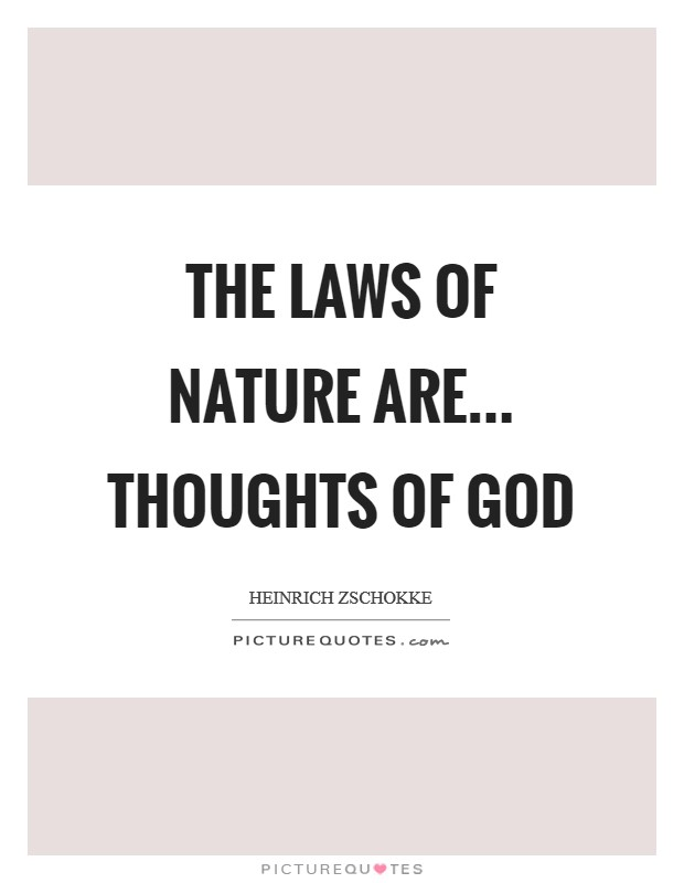 The laws of nature are... thoughts of God Picture Quote #1