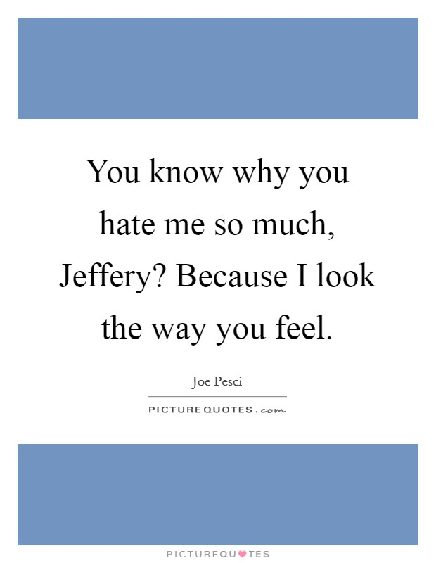the gallery for gt i hate you so much quotes