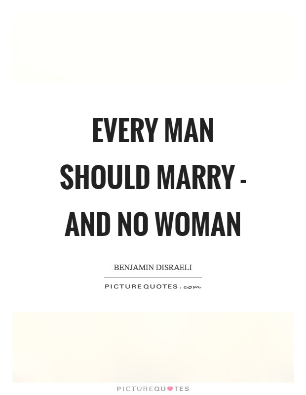Every man should marry - and no woman Picture Quote #1