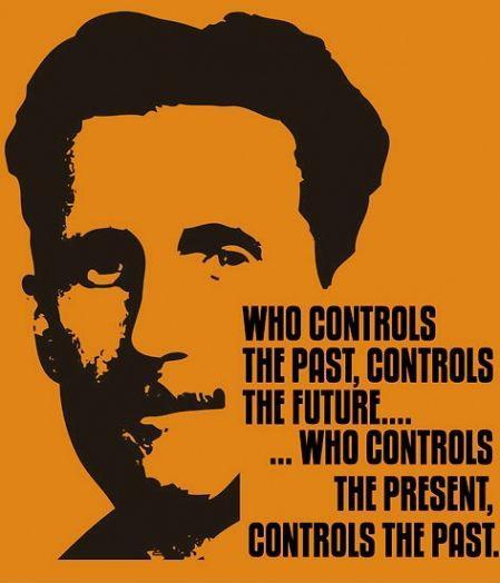 Who controls the past controls the future. Who controls the present controls the past Picture Quote #1