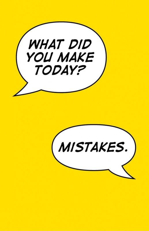 What did you make today? Mistakes Picture Quote #1
