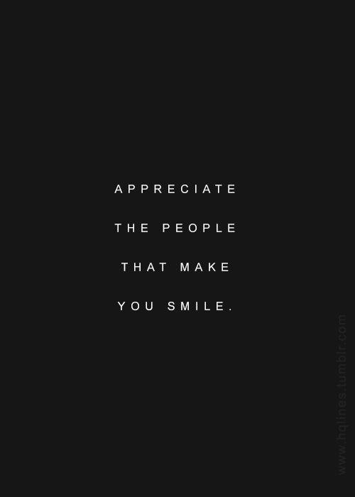 Appreciate people that make you smile Picture Quote #1