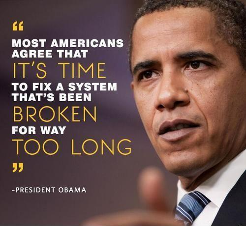 Most Americans agree that it's time to fix a system that's been broken for way too long Picture Quote #1