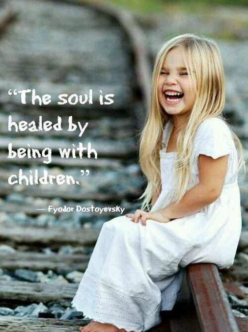 The soul is healed by being with children Picture Quote #1