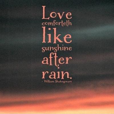 Love comforteth like sunshine after rain Picture Quote #1