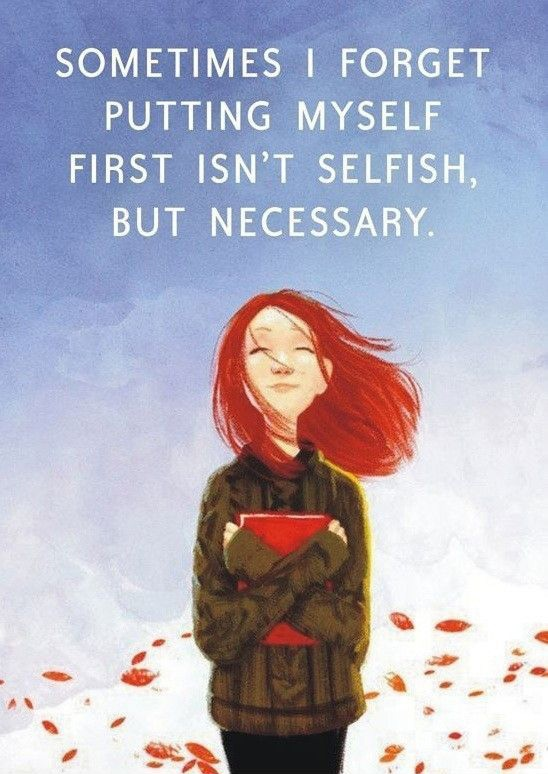 Sometimes I forget putting myself first isn't being selfish Picture Quote #1