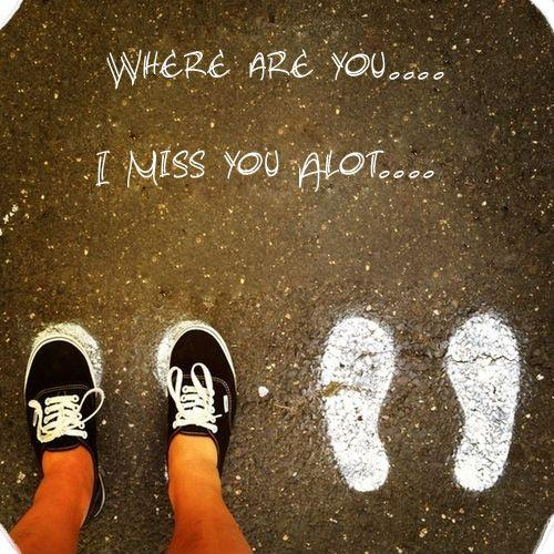 Where are you.... I miss you a lot Picture Quote #1