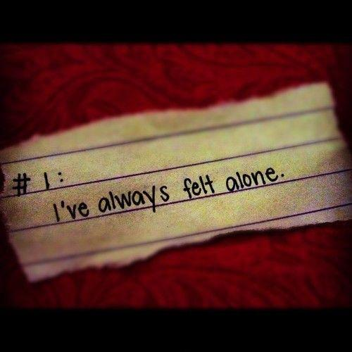 I've always felt alone Picture Quote #1