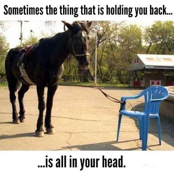 Sometimes the thing that is holding you back is all in your head Picture Quote #1