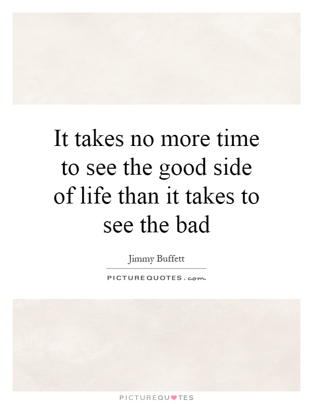 The good bad sides of