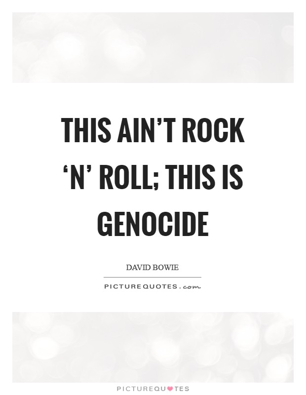 This ain't rock 'n' roll; this is genocide Picture Quote #1