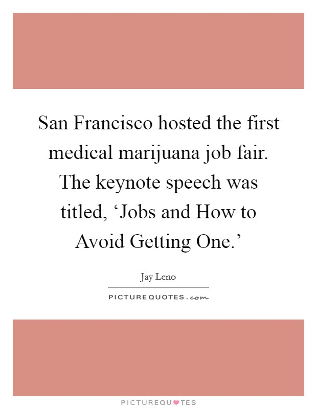 medical marijuana speech Medical marijuana for stuttering is said to relax the muscles, which remove the speech disruption when you speak, so you stutter less some stuttering symptoms and signs weed may help with.
