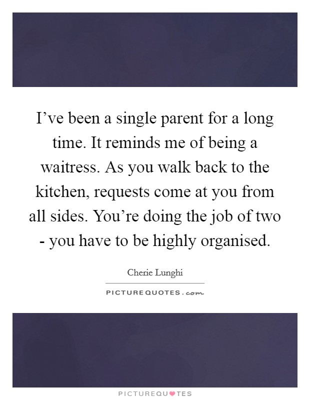 single parent picture quotes Stephanie also writes for the local parenting magazine and sometimes it's just in a picture zakary w writes one of the funniest mom blogs in all the land at.