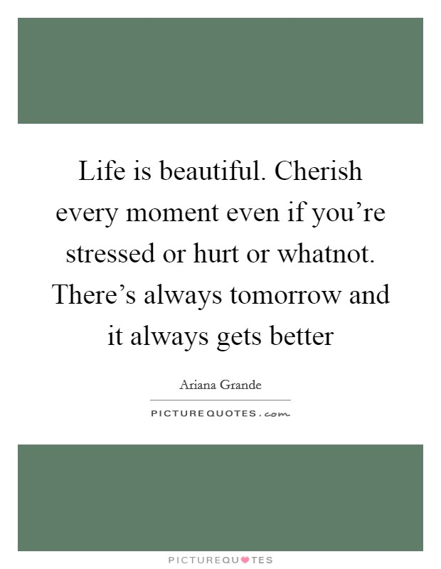 Life Gets Better Quotes Sayings Life Gets Better Picture Quotes