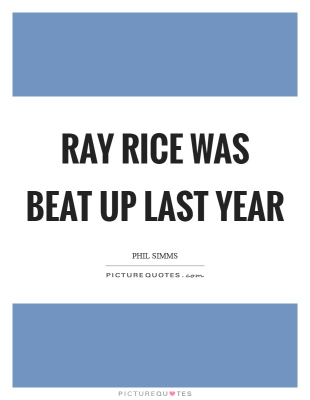 Ray Rice was beat up last year Picture Quote #1