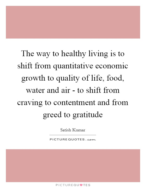 The Way To Healthy Living Is Shift From Quantitative Economic Growth Quality Of Life