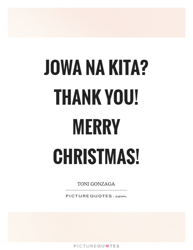 Jowa na kita? Thank you! Merry Christmas! Picture Quote #1