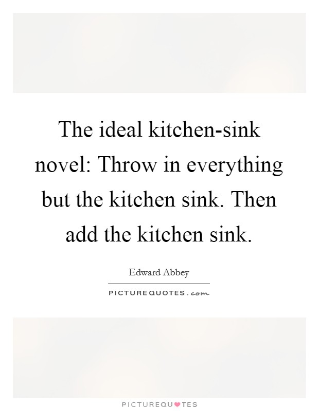 Kitchen Sink Quotes kitchen sink quotes & sayings | kitchen sink picture quotes