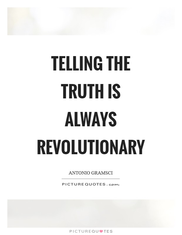 Telling the truth is always revolutionary Picture Quote #1