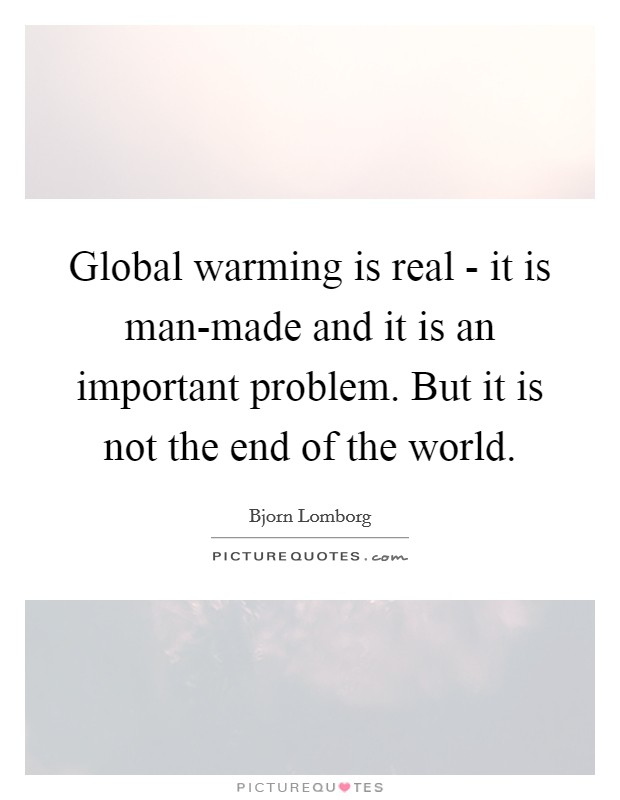 an examination of the global warming problem in the world Global warming [this is part 3 of  the measurement of global temperatures   the fact that the warming occurring in the world is not uniform and has major.